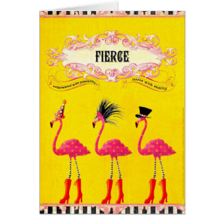 Fierce (Birthday Card) Card