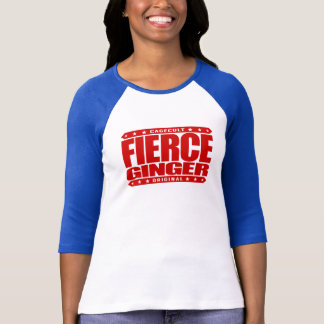 FIERCE GINGER - Fearless Red-Haired Pale Warrior T-Shirt