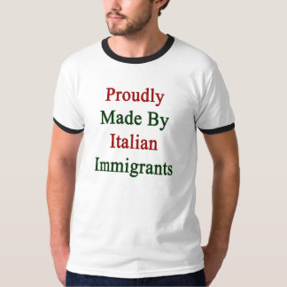 Fièrement fait par les immigrés italiens t-shirt