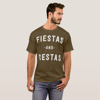 Fiestas and Siestas T-Shirt