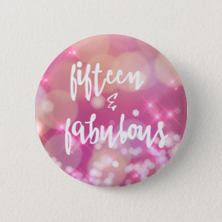 Fifteen & Fabulous  15th Birthday Pink Glam Button