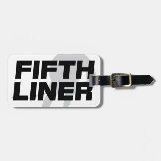 Fifth Liner Luggage Tag