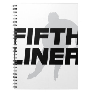 Fifth Liner Notebook