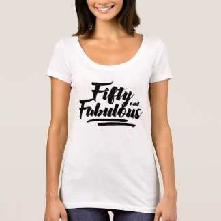 Fifty and Fabulous 50th Birthday Tshirt BW