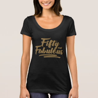 Fifty and Fabulous 50th Birthday Tshirt Gold scoop