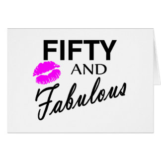 Fifty And Fabulous Greeting Card