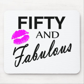 Fifty And Fabulous Mouse Pad