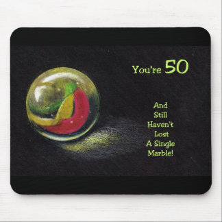 FIFTY AND STILL HAVE MARBLES: ART MOUSE PAD