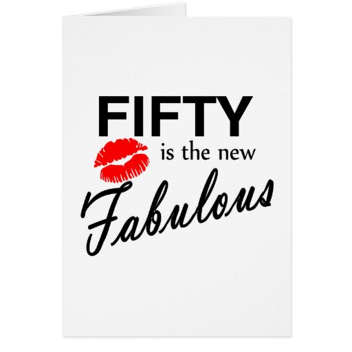 Fifty Is The New Fabulous Card