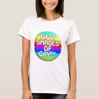 FIFTY SHADES OF GAY MULTI SHADE T-Shirt