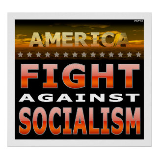 Fight Against Socialism Poster
