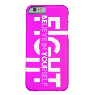 Fight- Believe in Yourself Barely There iPhone 6 Case