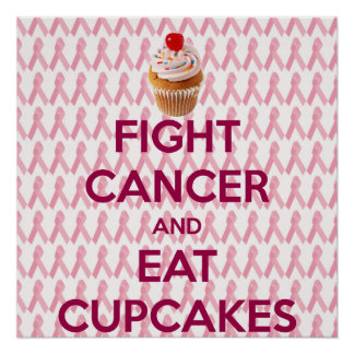FIGHT CANCER AND EAT CUPCAKES POSTER