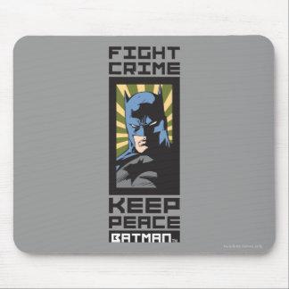 Fight Crime - Keep Peace - Batman Mouse Pad