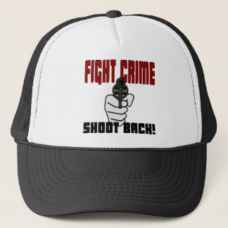 Fight Crime - Shoot Back Trucker Hat