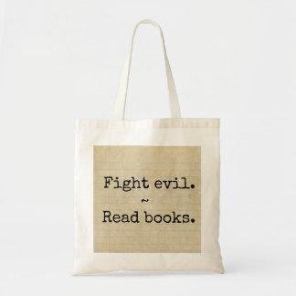 """Fight evil. Read books"""