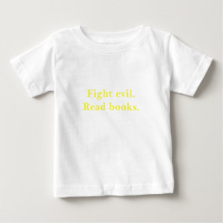 Fight Evil Read Books Baby T-Shirt