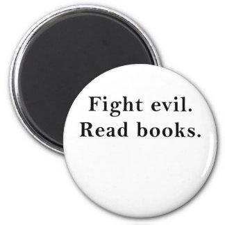 Fight Evil Read Books Magnet