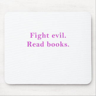 Fight Evil Read Books Mouse Pad
