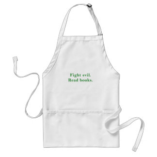 Fight Evil Read Books Standard Apron