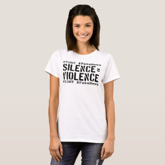 Fight #FakeNews: Silence Equals Violence (Black) T-Shirt
