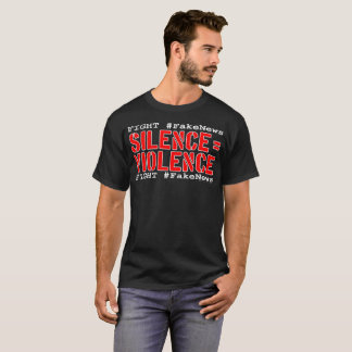 Fight #FakeNews: Silence Equals Violence (Red/Wht) T-Shirt