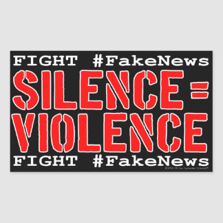 Fight #FakeNews: Silence Equals Violence Sticker