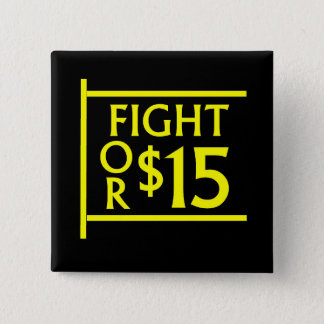 Fight For $15 2 Inch Square Button
