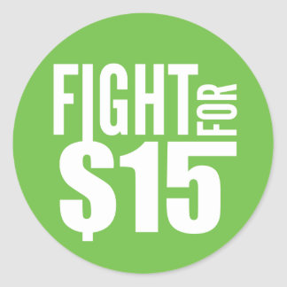 Fight for 15 Sticker