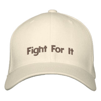 Fight For It Embroidered Hat