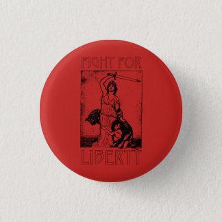 FIght for Liberty! Lady Liberty with Sword - Black 1 Inch Round Button