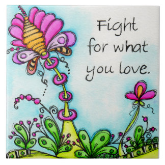 Fight For What You Love Ceramic Tile
