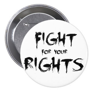 Fight for your rights 3 inch round button