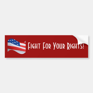 Fight for Your rights, American Flag Bumper Sticker