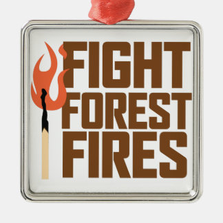 Fight Forest Fires Silver-Colored Square Ornament