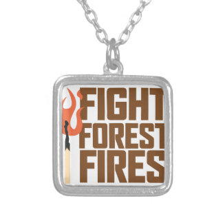 Fight Forest Fires Silver Plated Necklace
