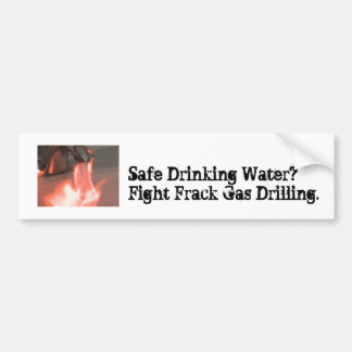 Fight Frack Gas Bumper Sticker - Drinking Water
