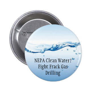 Fight Frack Gas Button - NEPA Clean Water