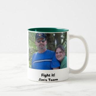 Fight it! Jim's Team - coffee mug