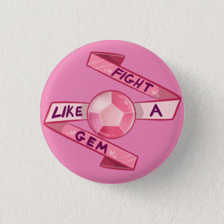 Fight Like a Gem 1 Inch Round Button