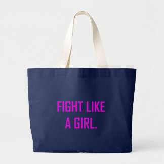 Fight Like A Girl Large Tote Bag