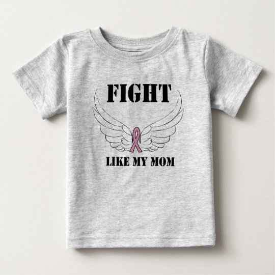 Fight Like My Mom Baby T-Shirt