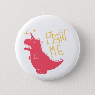 Fight Me!! 2 Inch Round Button