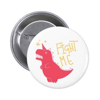 Fight Me!! 2 Inch Round Button