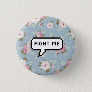 Fight Me Floral Pinback Button