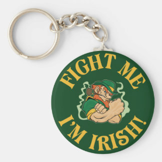 Fight Me I'm Irish - Saint Patrick's Day Keychain