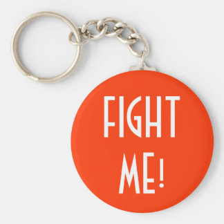 FIGHT ME! keychain