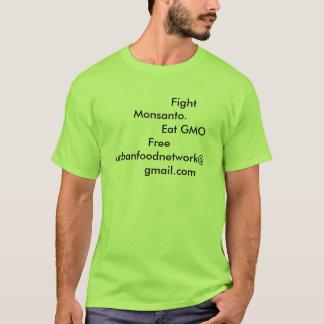 Fight Monsanto.               Eat ... T-Shirt