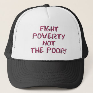 FIGHT POVERTY TRUCKER HAT