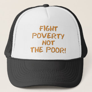 FIGHT POVERTY TRUCKER HAT